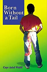 Born Without a Tail (English Edition)
