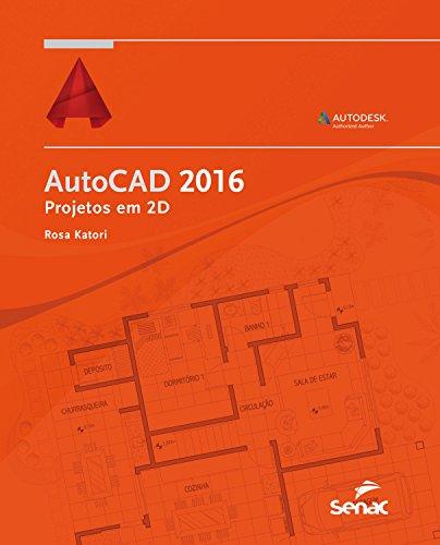 AutoCAD 2016: projetos em 2D (Informática) (Portuguese Edition) por Rosa Katori