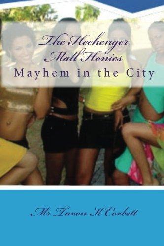 The Hechenger Mall Honies: Mayhem in the City