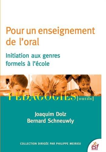 Pour un enseignement de l'oral : Initiation aux genres formels à l'école par Joaquim Dolz