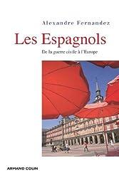 Les espagnols : De la guerre civile à l'Europe (Hors collection)
