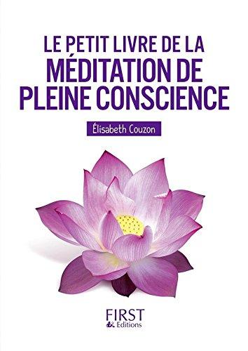 Le Petit livre de la méditation de pleine conscience par Elisabeth COUZON