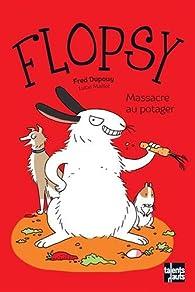 Flopsy : Massacre au potager par Fred Dupouy