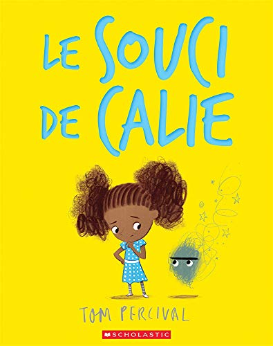 Le Souci de Calie par Tom Percival