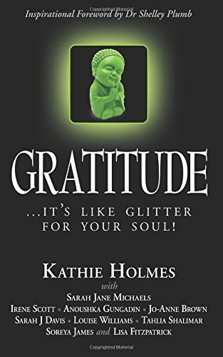 Gratitude: it's like glitter for your soul! (The Nurtured Woman, Band 3)