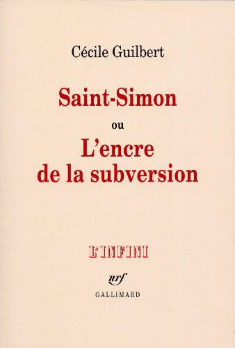 Saint-Simon ou L'encre de la subversion