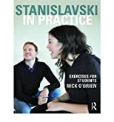 [(Stanislavski in Practice: Exercises for Students )] [Author: Nick O'Brien] [Oct-2010]
