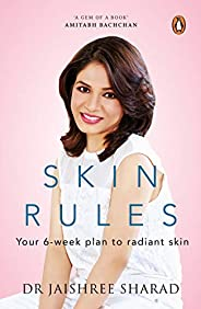 Skin Rules: Your 6-week Plan to Radiant Skin
