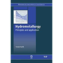 Hydrometallurgy: Principles and Applications (Woodhead Publishing Series in Metals and Surface Engineering)