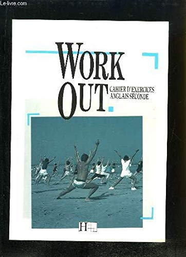 Work out, seconde, cahier d'exercices