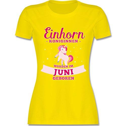 Shirtracer Geburtstag - Einhorn Königinnen Wurden IM Juni Geboren - Damen T-Shirt Rundhals Lemon Gelb