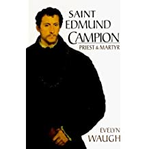 Saint Edmund Campion: Priest & Martyr by Evelyn Waugh (1996-09-02)
