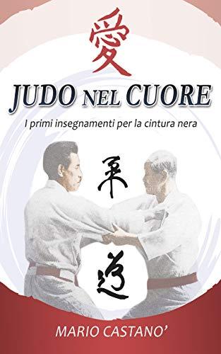 666b545d0a62c Judo nel cuore: i primi insegnamenti per la cintura nera (Italian Edition)