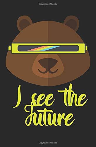 I see the future: Notizbuch mit Spruch, Zeilen und Seitenzahlen. Für Notizen, Skizzen, Zeichnungen, als Kalender, Tagebuch oder Geschenk