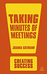 Taking Minutes of Meetings (Sunday Times Creating Success)