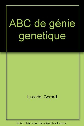 A B C de génie génétique