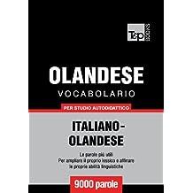 Vocabolario Italiano-Olandese per studio autodidattico - 9000 parole (Italian Edition)