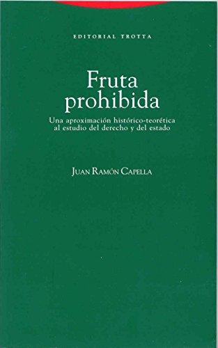 Fruta prohibida: Una aproximación al estudio del derecho (Estructuras y Procesos. Derecho)