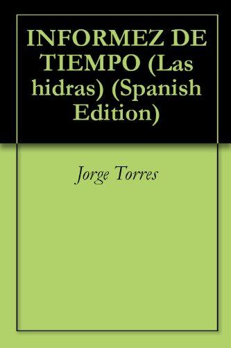 INFORMEZ DE TIEMPO (Las hidras nº 1) por Jorge Torres