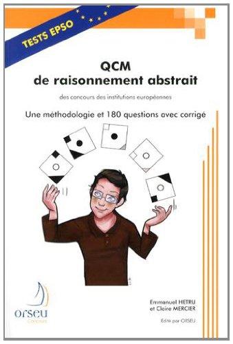 QCM de raisonnement abstrait des concours des institutions européennes : Une méthodologie et 180 questions avec corrigé