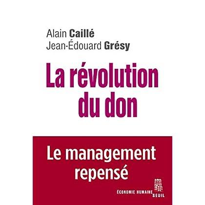 La Révolution du don. Le management repensé à la lumière de l'anthropologie (ECO HUMAINE)