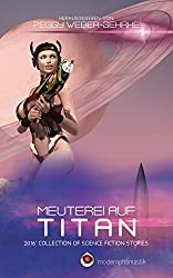 Meuterei auf Titan: 2016 Collection of Science Fiction Stories