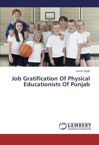 Job Gratification Of Physical Educationists Of Punjab