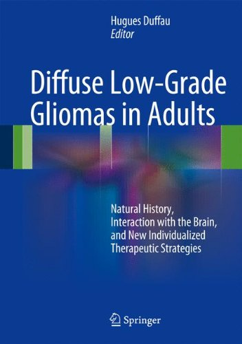 Diffuse Low-Grade Gliomas in Adults: Natural History, Interaction with the Brain, and New Individualized Therapeutic Strategies
