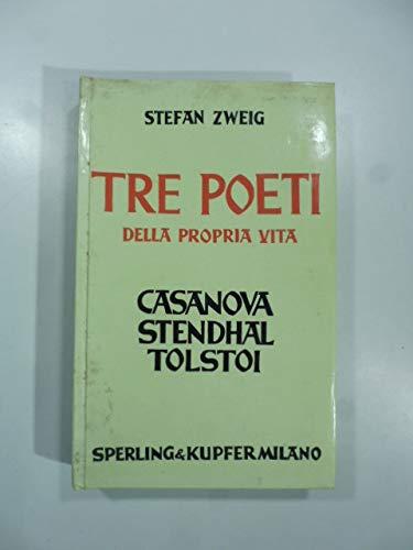 Tre poeti della propria vita. Casanova,
