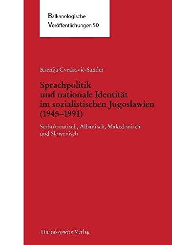 Sprachpolitik und nationale Identität im sozialistischen Jugoslawien (1945–1991): Serbokroatisch, Albanisch, Makedonisch und Slowenisch ... an der Freien Universität Berlin, Band 50)