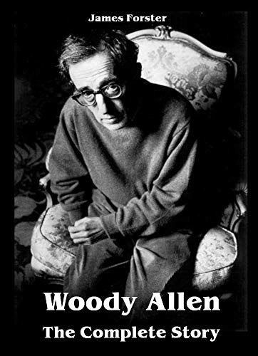 Woody Allen - The Complete Story (English Edition)