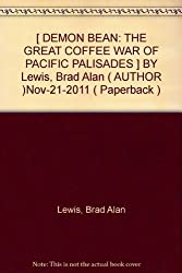 [ DEMON BEAN: THE GREAT COFFEE WAR OF PACIFIC PALISADES ] BY Lewis, Brad Alan ( AUTHOR )Nov-21-2011 ( Paperback )