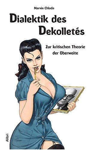 Dialektik des Dekolletés: Zur kritischen Theorie der Oberweite