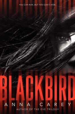 Portada del libro [Blackbird] (By: Anna Carey) [published: October, 2014]
