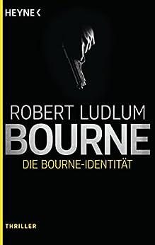 Die Bourne Identität: Roman (JASON BOURNE 1) von [Ludlum, Robert]
