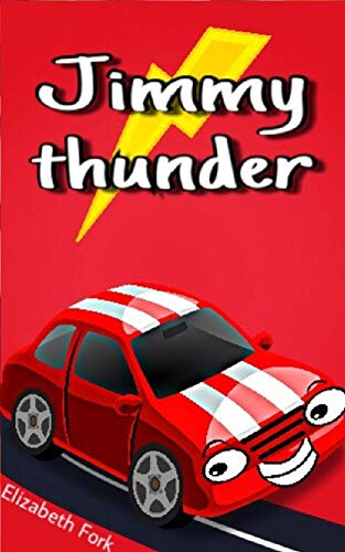 Jimmy Thunder: Amazing little car on the race. Who's the winner? (English Edition)