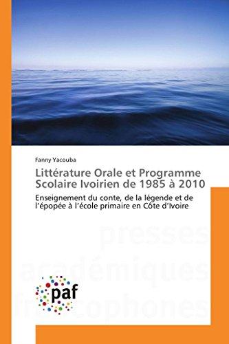 Littérature Orale et Programme Scolaire Ivoirien de 1985 à 2010 par Fanny Yacouba