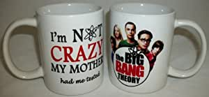 Inspired By The Big Bang Theory I'm Not Crazy Ceramic Mug
