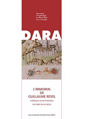Couverture du livre L'Armorial de Guillaume Revel: Châteaux, villes et bourgs du forez au xve siècle