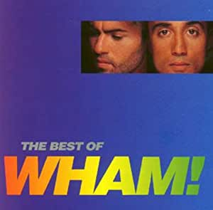 If You Were There : The Best Of Wham !