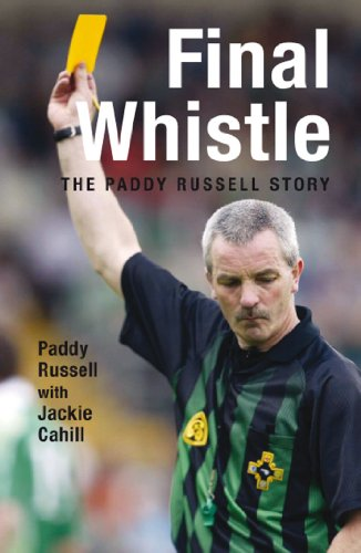 Final Whistle: The Paddy Russell Story (English Edition)