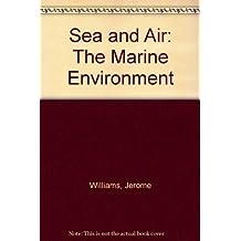 Sea and Air: The Marine Environment