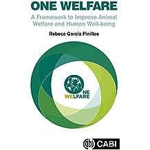 One Welfare: A Framework to Improve Animal Welfare and Human Well-being