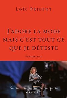 """""""J'adore la mode mais c'est tout ce que je déteste"""" : Pépiements (Documents Français)"""
