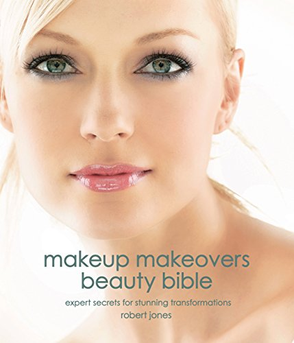 Makeup Makeovers Beauty Bible (Transformation Make Up)