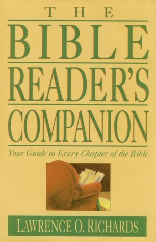 The Bible Reader's Companion: Your Guide to Every Chapter of the Bible (Home Bible Study Library) by Lawrence O. Richards (1991-07-06)