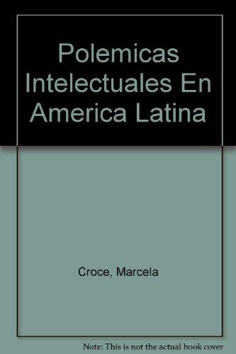 Polemicas Intelectuales En America Latina