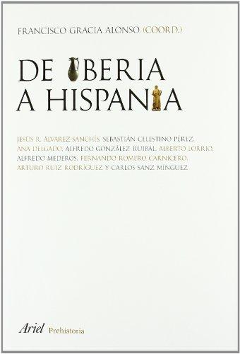 De Iberia a Hispania (Ariel Historia) por Francisco Gracia Alonso