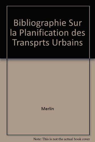 Bibliographie sur la planification des transports urbains = Bibliography on urban transport planning