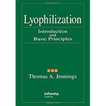 Lyophilization: Introduction and Basic Principles
